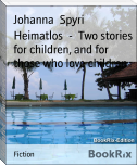 Heimatlos  -  Two stories for children, and for those who love children