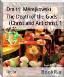 The Death of the Gods        (Christ and Antichrist, 1 of 3)