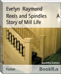 Reels and Spindles        A Story of Mill Life