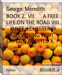 BOOK 2.  VII.      A FREE LIFE ON THE ROAD VIII.     JANET ILCHESTER IX.       AN EVENING WITH CAPTAIN BULSTED X.