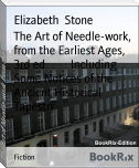 The Art of Needle-work, from the Earliest Ages, 3rd ed.        Including Some Notices of the Ancient Historical Tapestri