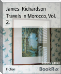 Travels in Morocco, Vol. 2.