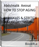HOW TO STOP AGING                               (WRINKLES & STRETCH MARKS) [ANTIAGING
