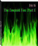 The Emerald Fire (Part 1)