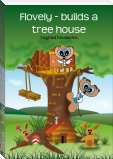 Flovely - builds a tree house