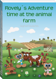 Flovely´s Adventure time at the animal farm