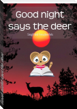 Good night says the deer