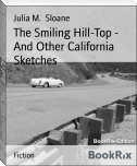 The Smiling Hill-Top -  And Other California Sketches