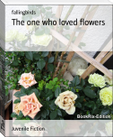 The one who loved flowers
