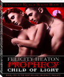 Prophecy: Child of Light (Vampires Realm Series Book 1) (Reading Sample)