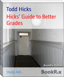 Hicks' Guide to Better Grades