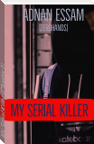 My Serial Killer (Chapter 1)
