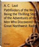 Pathfinders of the West Being the Thrilling Story of the Adventures of the Men Who Discovered the Great Northwest: Radis