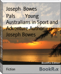 Pals        Young Australians in Sport and Adventure Author: Joseph Bowes