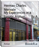 My Experiences in a Lunatic Asylum        By A Sane Patient