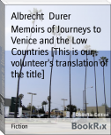 Memoirs of Journeys to Venice and the Low Countries [This is our volunteer's translation of the title]