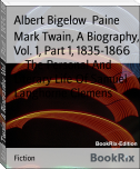 Mark Twain, A Biography, Vol. 1, Part 1, 1835-1866        The Personal And Literary Life Of Samuel Langhorne Clemens