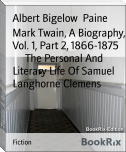 Mark Twain, A Biography, Vol. 1, Part 2, 1866-1875        The Personal And Literary Life Of Samuel Langhorne Clemens