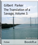 The Translation of a Savage, Volume 3.