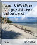 A Tragedy of the Heart and Conscience