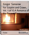 For Sceptre and Crown, Vol. I (of II) A Romance of the Present Time
