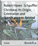 Christmas Its Origin, Celebration and Significance as Related in Prose and Verse
