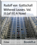 Withered Leaves. Vol. III.(of III) A Novel
