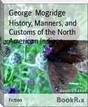 History, Manners, and Customs of the North American Indians
