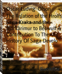 The Relation of the Hrolfs Saga Kraka and the Bjarkarimur to Beowulf A Contribution To The History Of Saga Develo