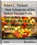 : New Subspecies of the Rodent Baiomys From Central America        University of Kansas Publications, Museum of Natural