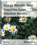 Yussuf the Guide        The Mountain Bandits; Strange Adventure in Asia Minor