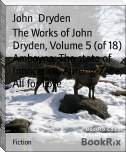 The Works of John Dryden, Volume 5 (of 18) Amboyna; The state of Innocence; Aureng-Zebe; All for Love