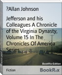 Jefferson and his Colleagues A Chronicle of the Virginia Dynasty, Volume 15 In The Chronicles Of America Series