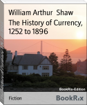 The History of Currency, 1252 to 1896