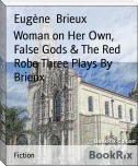 Woman on Her Own, False Gods & The Red Robe Three Plays By Brieux