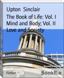 The Book of Life: Vol. I Mind and Body; Vol. II Love and Society
