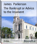 The Bankrupt or Advice to the Insolvent