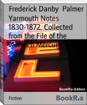Yarmouth Notes 1830-1872. Collected from the File of the Norwich Mercury