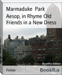Aesop, in Rhyme Old Friends in a New Dress