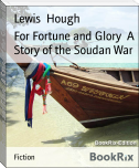 For Fortune and Glory  A Story of the Soudan War