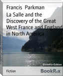 La Salle and the Discovery of the Great West France and England in North America