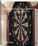 International matches and WDF Cup Tournaments