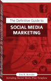 The Definitive Guide To Social Media Marketing