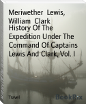 History Of The Expedition Under The Command Of Captains Lewis And Clark, Vol. I
