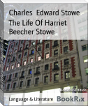 The Life Of Harriet Beecher Stowe
