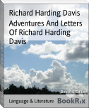 Adventures And Letters Of Richard Harding Davis