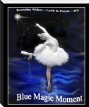 Blue Magic Moment
