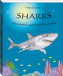 Sharks -  Wonderful and Wild Creatures