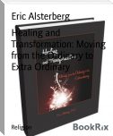 Healing and Transformation: Moving from the Ordinary to Extra Ordinary