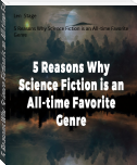 5 Reasons Why Science Fiction is an All-time Favorite Genre